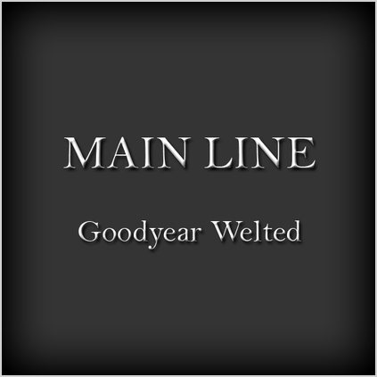 Goodyear Welted Main Line