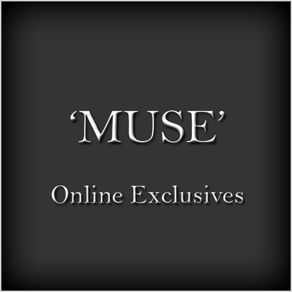 MUSE - Online Exclusives